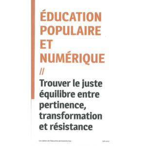 education populaire et numerique trouver le juste equilibre entre pertinence transformation et resistance